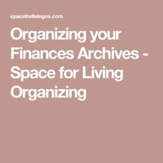 Organizing your Finances Archives - Space for Living Organizing