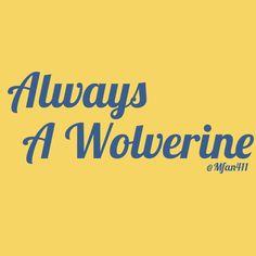 Always a #Wolverine. #Michigan