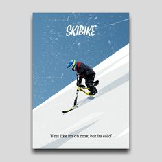 Skibike sports poster artwork design by Cocographic  Available now at displate Artwork Design, Bmx, Skiing, Poster Prints, Snow, Cold, Feelings, Sports, Movie Posters