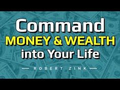Command Money & Wealth into Your Life - YouTube