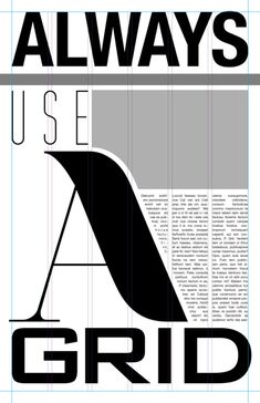 Grids are important. I like the use of contrast in size and type. Also the text wrap around the A.