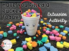 Have You Filled a Bucket Today - An Extension Activity