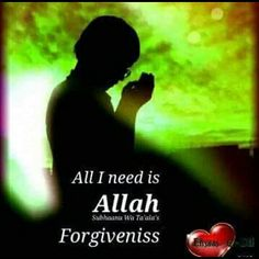 Ya Allah! My sins burden me Your forgiveness I seek Please forgive me  and have mercy on my soul😇