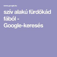 szív alakú fürdőkád fából - Google-keresés