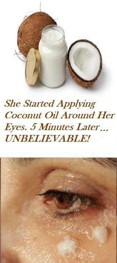 She Started Applying Coconut Oil Around Her Eyes. 5 Minutes Later… UNBELIEVABLE!
