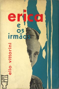 Erica e os Irmãos - Elio Vittorini Capa de António Charrua