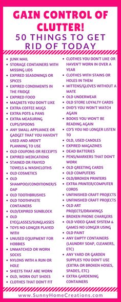 Gain control over your clutter! 50 Things to get rid of today! You can throw these out, sell them for some easy extra cash or donate these items to someone in need. Whatever you decide to do, your house will be less cluttered and more organized, giving it a better, more open feel. #declutter #organization
