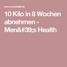 10 Kilo in 8 Wochen abnehmen - Men's Health