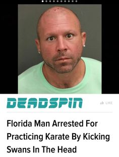 25 Insane Florida Man (And Woman) Adventures Spawned From Hell Itself