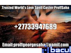 World's No 1 lost love spell caster # proffsaha 27733947689 who bring back results in just 24hurs - Abacul Free Classifieds