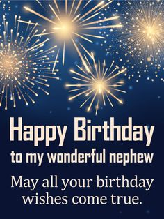May Your Wishes Come True - Birthday Fireworks Card for Nephew birthday nephew Birthday Greetings For Nephew, Happy Birthday Nephew Quotes, Funny Happy Birthday Messages, Happy Birthday Best Friend, Happy Birthday Wishes Cards, Birthday Wishes Quotes, Best Birthday Wishes, Happy Birthday Nephew Funny, Birthday Cards