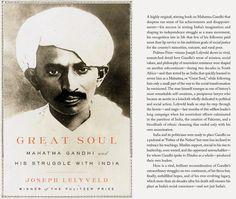 Great Soul; Mahatma Gandhi and His Struggle With India ...fabulous book by Joseph Lelyveld