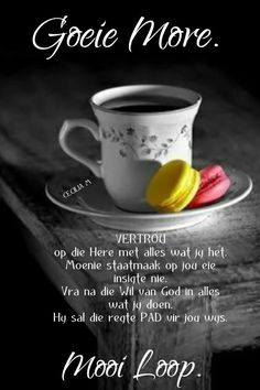 Good Morning Good Night, Good Morning Wishes, Day Wishes, Good Morning Quotes, Afrikaanse Quotes, Goeie Nag, Goeie More, Morning Greetings Quotes, Poems