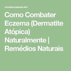 Como Combater Eczema (Dermatite Atópica) Naturalmente | Remédios Naturais
