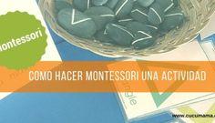 Como convertir una actividad normal en una actividad Montessori