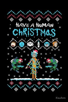 Have a Human Christmas - Rick and Morty - Ugly Sweater by KsuAnn