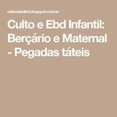 Culto e Ebd Infantil: Berçário e Maternal - Pegadas táteis