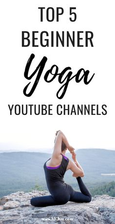 5 Best Yoga Youtube Channels For Beginners - Her Highness, Hungry Me