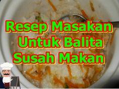 Resep Masakan Untuk Balita Susah Makan