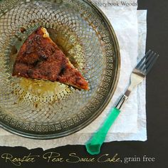 Roasted Pear Sauce Cake, it is grain free and gets it amazing flavor for roasted pear sauce (can be made w/ apple sauce too). Storybook Woods