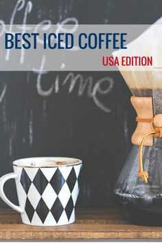 Will Travel for Iced Coffee: Where to Get the Best Brew on the Road