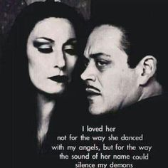 """I loved her not for the way she dance with my angels, but for the way the sound of her name could silence my demons"" Gomez Addams - Addams Family Great Quotes, Quotes To Live By, Life Quotes, Inspirational Quotes, Top Quotes, Dark Love Quotes, Status Quotes, Crush Quotes, Amazing Quotes"