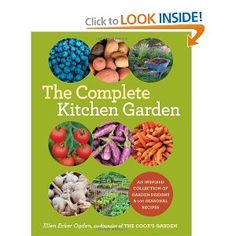 The Complete Kitchen Garden: An Inspired Collection of Garden Designs & 100 Seasonal Recipes, by Ellen Ecker Ogden, is a delightful book that combines vegetable garden design, organic gardening tips, and recipes.