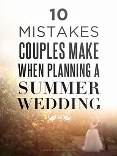 10 Mistakes Couples Make When Planning A Summer Wedding