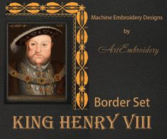 King Henry VIII Border   Machine Embroidery Designs Set for