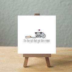 I'm the cat that got the cream - part of our new love series