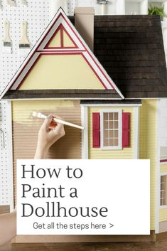 Learn the steps & pro tips you'll want to know before you paint your dollhouse here!