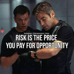 To do you have to risk