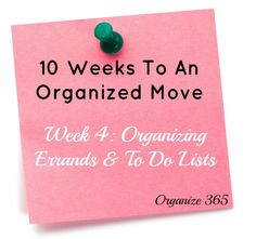 10 Weeks to an Organized Move: Week 4: Organizing Errands & To Do Lists | Organize 365