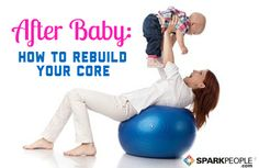 Rebuilding Your Core after Pregnancy: A progressive set of exercises to strengthen your abs. | via @SparkPeople #fitness #workout #baby #SparkMoms