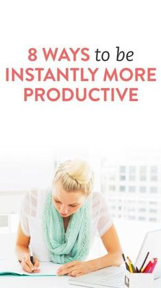 8 ways to instantly be more productive #ambassador | productivity tips