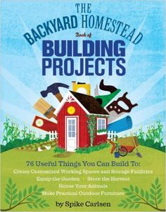 The Backyard Homestead Book of Building Projects. Click on the book cover to request this title at the Bill or Gales Ferry Libraries. 3/16