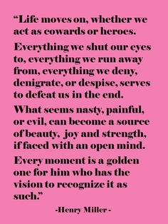 Every Moment Is A Golden One | Henry Miller Quotes | The Tao of Dana