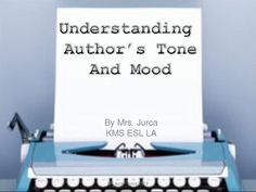 Powerpoint presentation on Author's Tone and Mood in Literature