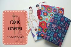 Easy Fabric Covered Notebooks (click through for tutorial)