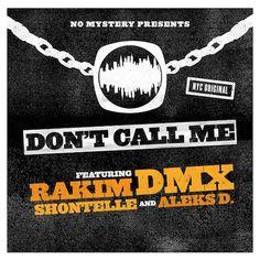 DMX & Rakim - Don't Call Me | New Music