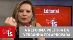 Editorial: A reforma política da vergonha foi aprovada
