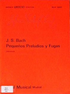 Bach, Johann Sebastian. Pequeños preludios y fugas. Edición Urtext de Real Musical