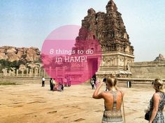 Here are 8 things to do in Hampi Boulders devour the barren land and every extra inch is filled with Temples & palm trees.