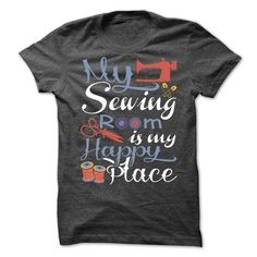 MY SEWING ROOM IS MY HAPPY PLACE T-SHIRTS, HOODIES (23$ ==► Shopping Now) #my #sewing #room #is #my #happy #place #shirts #tshirt #hoodie #sweatshirt #giftidea