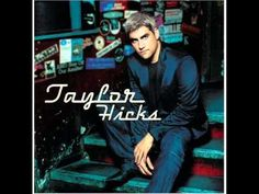 ▶ Taylor Hicks- Heaven Knows - YouTube