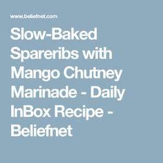 Slow-Baked Spareribs with Mango Chutney Marinade - Daily InBox Recipe - Beliefnet