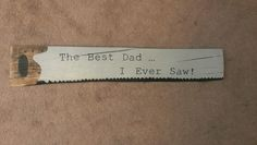 The best dad i ever saw! Hand painted wood sign, Gray and navy, fathers day sign, repurposed wood, $20 contact gingerlyunique@gmail.com for orders
