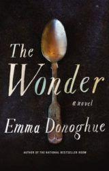 The Wonder | a novel by Emma Donoghue