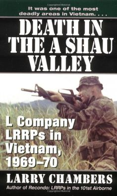 Death in the a Shau Valley: L Company LRRPs in Vietnam, 1969-1970 by Larry Chambers. $7.99. Author: Larry Chambers. Publisher: Ivy Books; 1st edition (September 28, 1998)