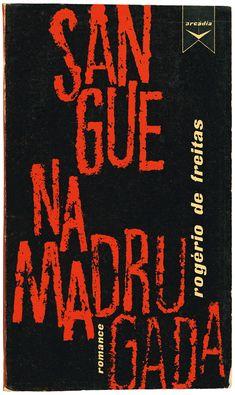 Sangue na madrugada, Rogério de Freitas, Editora Arcádia, design Victor Palla, 1960